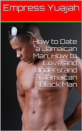How is it dating a jamaican man