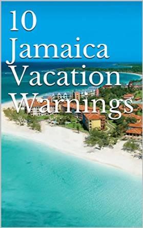 10 jamaican vacation warnings cover