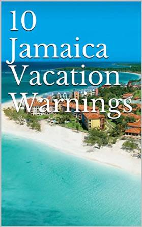 10 jamaican vacation warnings cover